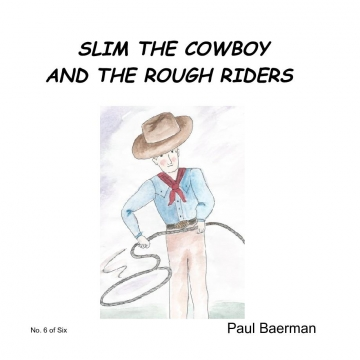 Slim the Cowboy and the Rough Riders