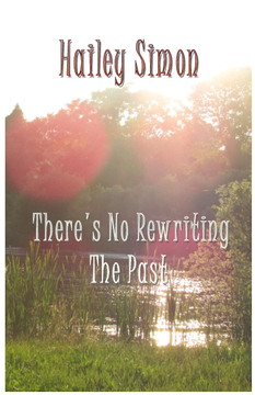 There's No Rewriting The Past