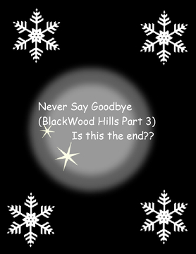 Never Say Goodbye (BlackWood Hills Part 3)