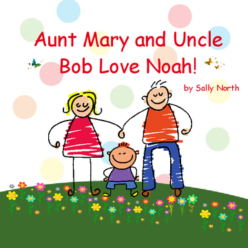 Aunt Mary and Uncle Bob Love Noah!