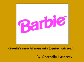 Cherrelle's Beautiful Barbie Dolls (October 30th 2011)