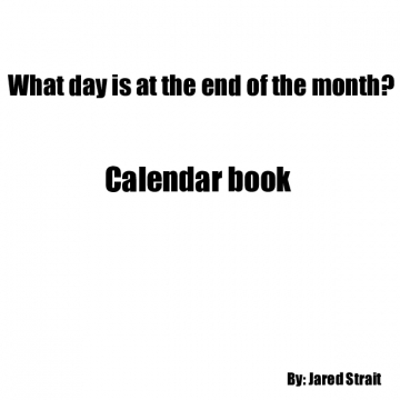 What day is at the end of the month?