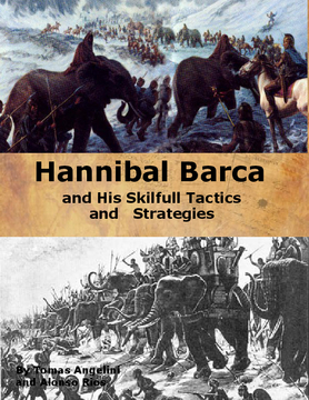 Hannibal Barca and his Skillful Tactics and Strategies
