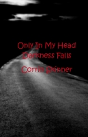 Only In My Head Darkness Falls
