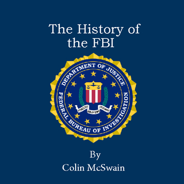 The Histroy of the FBI