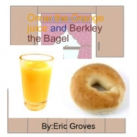 Omar the orange juice and Berkley the bagel