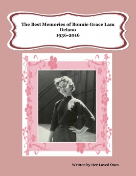 The Best Memories of Bonnie Grace Lam Delano