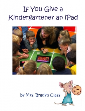 If you give a Kindergartener an iPad