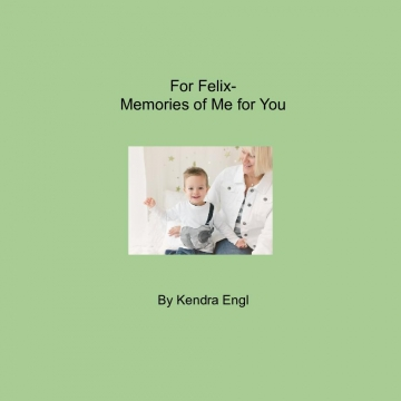 For Felix- Memories of Me for You