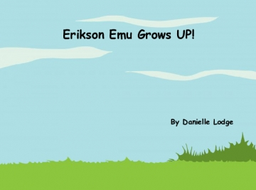 Erikson Emu Grows Up!