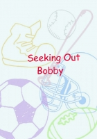 Seeking Out bobby