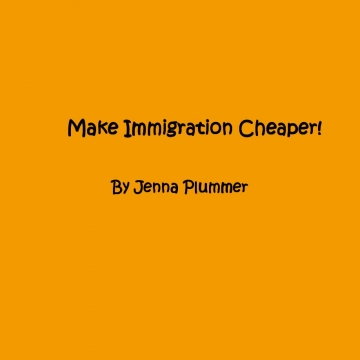Immigration Should be Cheaper