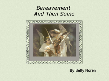 Bereavement And Then Some