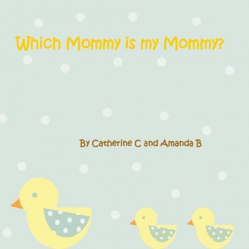 Which Mommy is my Mommy