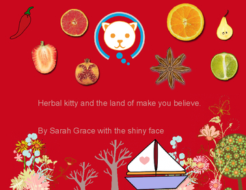 Herbal Kitty and the Land of  make you believe!