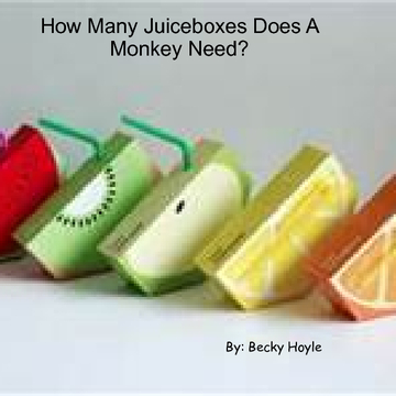 How Many Juiceboxes Does A Monkey Need?
