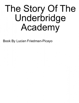 The Story Of The Underbridge Academy