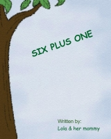 SIX PLUS ONE