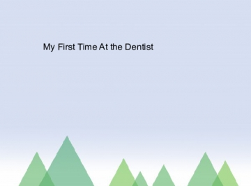 My first time at the dentist
