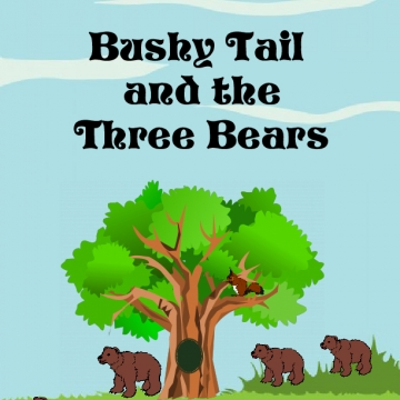 Bushy Tail and the Three Bears