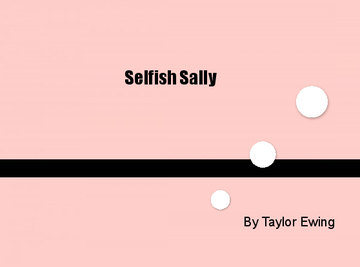 Selfish Sally