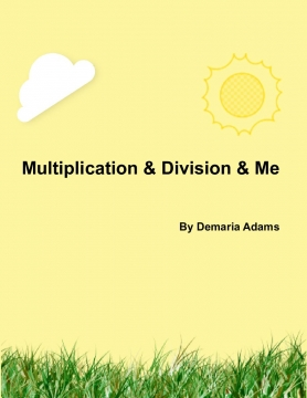 Multiplication & Divion & Me