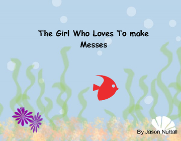 The Girl Who Loves To Make Messes