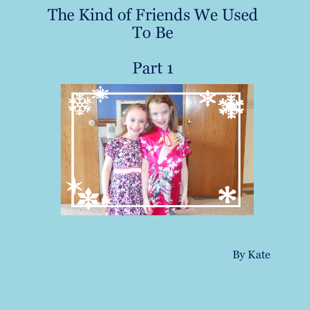 the kind of friends we used to be part 1