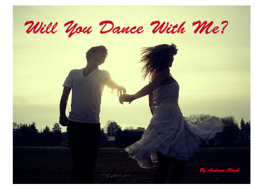 Will You Dance With Me?