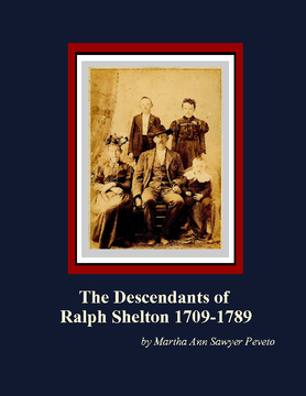 The Descendants of Ralph Shelton 1709-1789