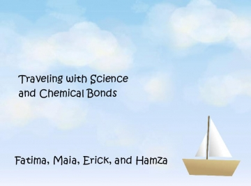 Traveling with science and chemical bonding