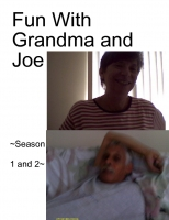 Fun With Grandma and Joe