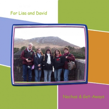 Lisa & David's Nachus and Getaways
