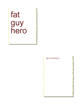 fat guy hero