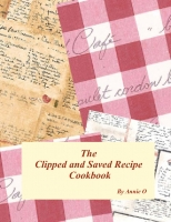 The Clipped and  Saved Recipe Cookbook
