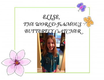 Elise The World Famous Butterfly Catcher