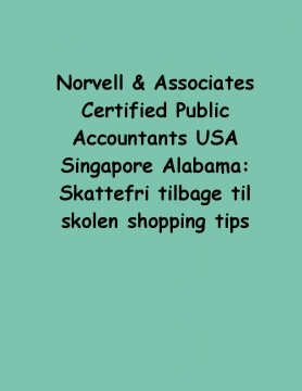 Norvell & Associates Certified Public Accountants USA Singapore Alabama: Skattefri tilbage til skolen shopping tips