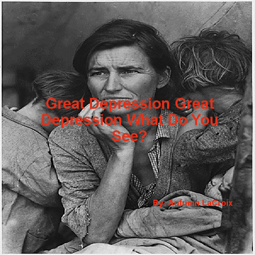 Great Depression Great Depression What Do You See?