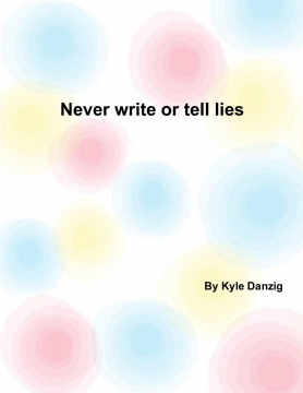 never write or tell lies