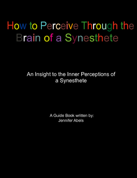 How to Perceive Through The Brain of a Synesthete