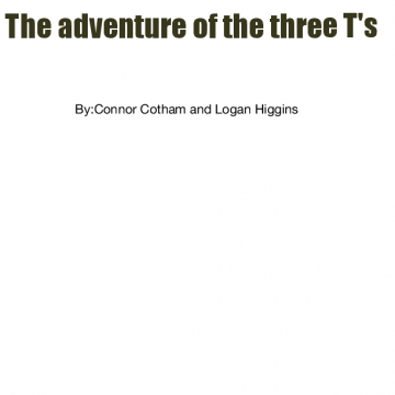 Adventure of the three T's
