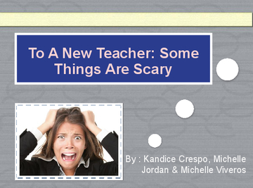 To A New Teacher: Some Things Are Scary