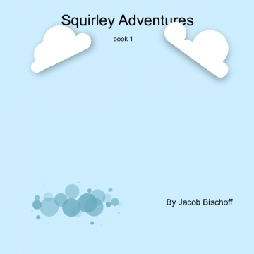 Squirley Adventures : Book 1