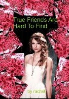 True Friends Are Hard To Find