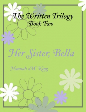 The Written Trilogy: Her Sister, Bella Ann
