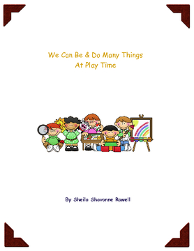 We Can Be & Do Many Things At Play Time