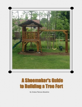 The Shoemaker's Guide to Building a Tree Fort