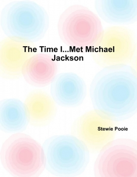 The Time I.... Met Michael Jackson