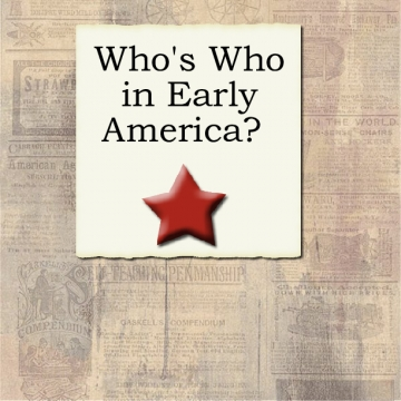 Who's Who in Early America?