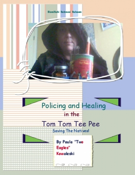 Policing and Healing in the Tom Tom Tee Pee